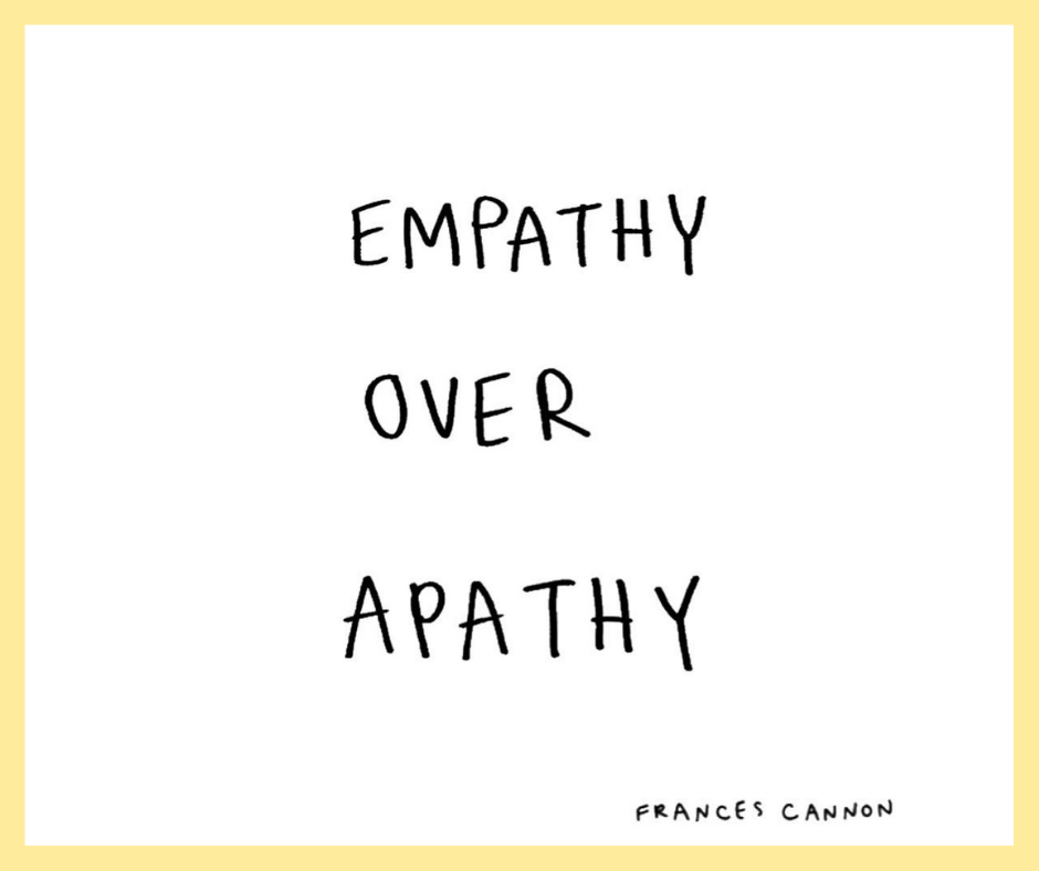 empathy over apathy by frances cannon