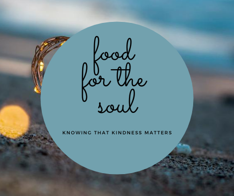 graphic link to post on transatlantic notes called food for the soul knowing that kindness matters