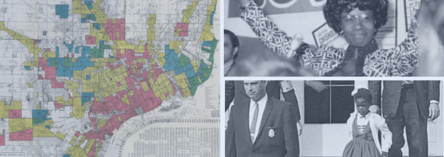 A photo montage showing a map of redlining in Detroit, Shirley Chisholm and Ruby Bridges.